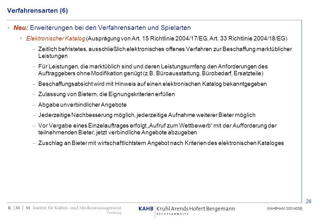 26 {KAHBHAM: 00014009} Verfahrensarten (6) Neu:Neu: Erweiterungen bei den Verfahrensarten und Spielarten Elektronischer Katalog (Ausprägung von Art. 1
