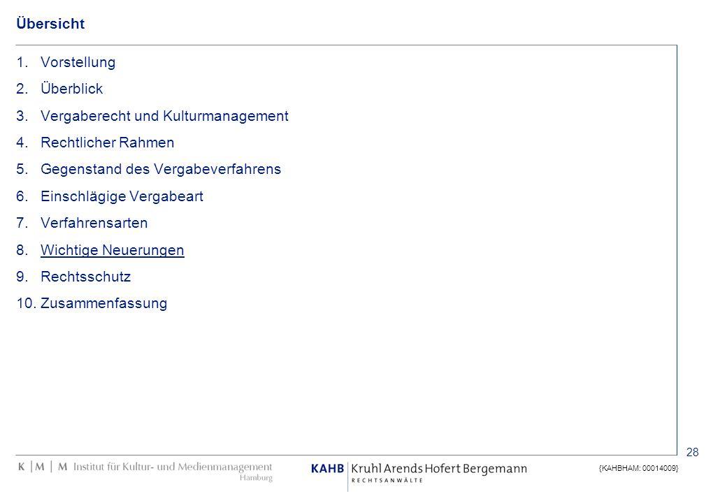 28 {KAHBHAM: 00014009} Übersicht 1.Vorstellung 2.Überblick 3.Vergaberecht und Kulturmanagement 4.Rechtlicher Rahmen 5.Gegenstand des Vergabeverfahrens