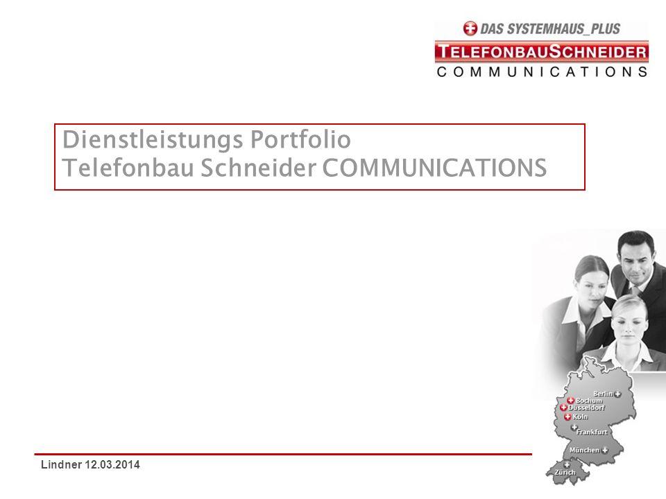 Lindner 12.03.2014 Dienstleistungs Portfolio Telefonbau Schneider COMMUNICATIONS