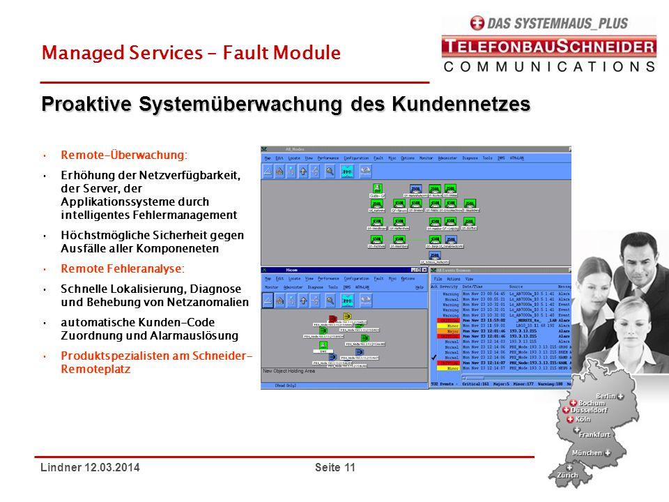 Lindner 12.03.2014 Seite 11 Managed Services – Fault Module Remote-Überwachung: Erhöhung der Netzverfügbarkeit, der Server, der Applikationssysteme du