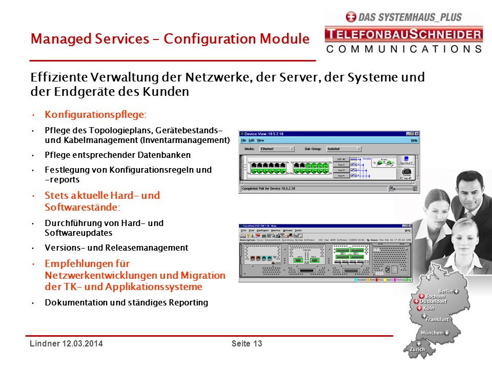 Lindner 12.03.2014 Seite 13 Managed Services – Configuration Module Konfigurationspflege: Pflege des Topologieplans, Gerätebestands- und Kabelmanageme
