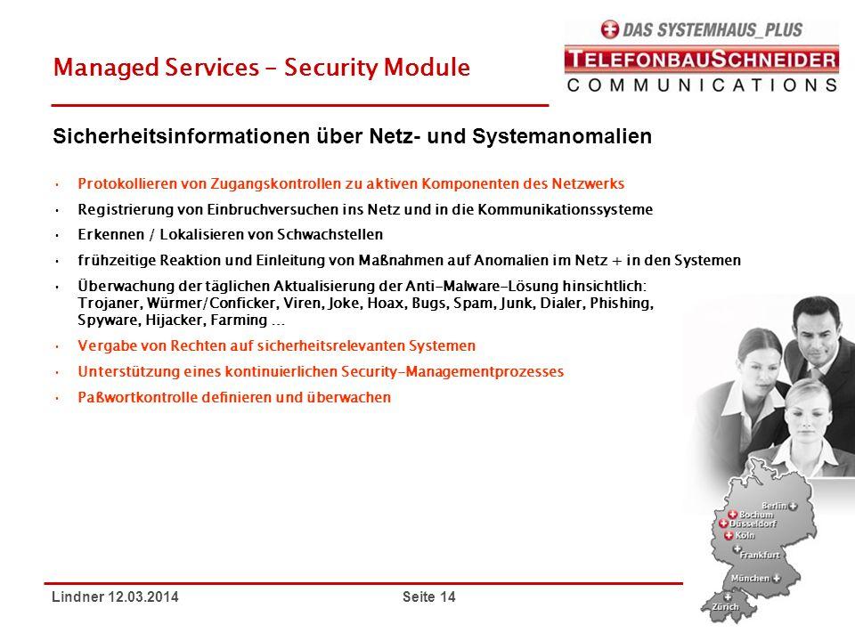 Lindner 12.03.2014 Seite 14 Managed Services – Security Module Protokollieren von Zugangskontrollen zu aktiven Komponenten des Netzwerks Registrierung