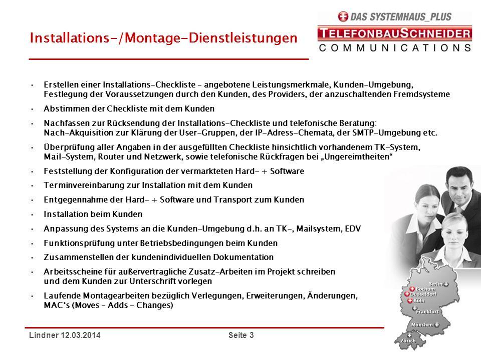 Lindner 12.03.2014 Seite 3 Installations-/Montage-Dienstleistungen Erstellen einer Installations-Checkliste – angebotene Leistungsmerkmale, Kunden-Umg