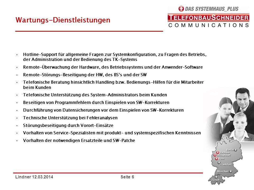 Lindner 12.03.2014 Seite 6 Wartungs-Dienstleistungen Hotline-Support für allgemeine Fragen zur Systemkonfiguration, zu Fragen des Betriebs, der Admini