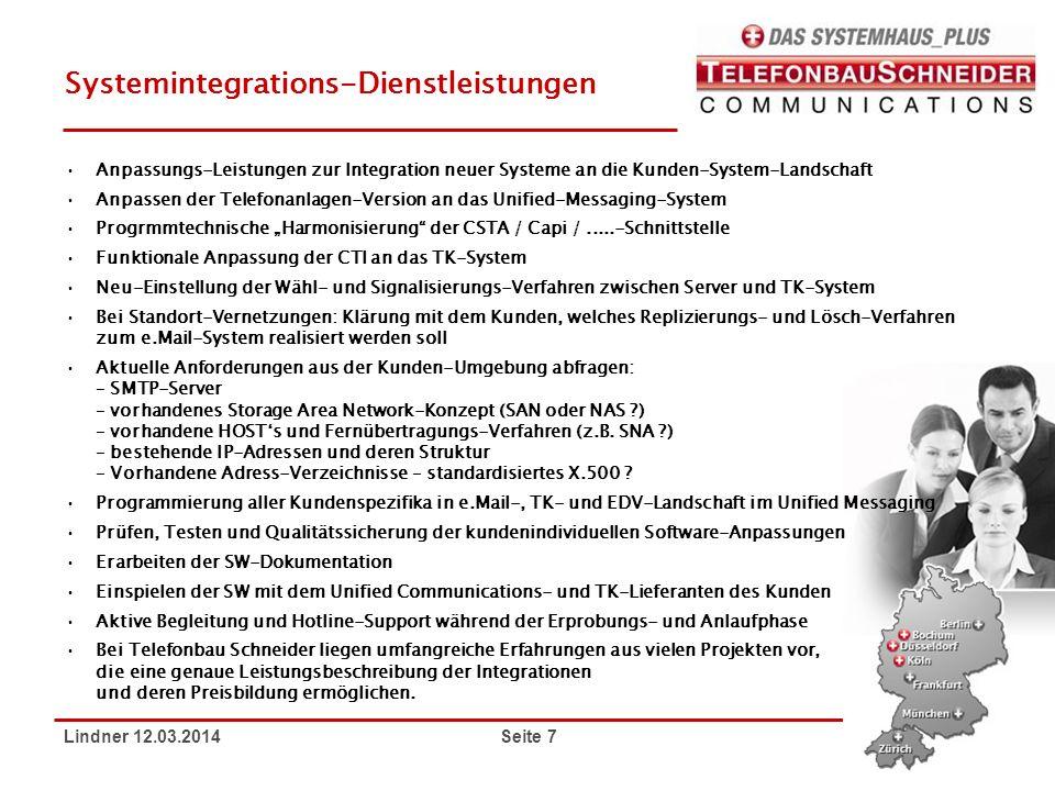 Lindner 12.03.2014 Seite 8 Migrations-Dienstleistungen Ist-Aufnahme der beim Kunden bisher eingesetzten Anwendungen + Funktionen + Schnittstellen Ist-Aufnahme der vorhandenen TK- + der Datennetz-Komponenten Detaillierte Überprüfung, ob diese bisherigen Funktionen mit der neuen TK-Version auch weiterhin sichergestellt sind, d.h.