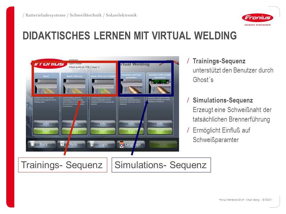 Fronius International GmbH / Virtual Welding / 09.06.2011 Trainings- SequenzSimulations- Sequenz DIDAKTISCHES LERNEN MIT VIRTUAL WELDING / Trainings-S