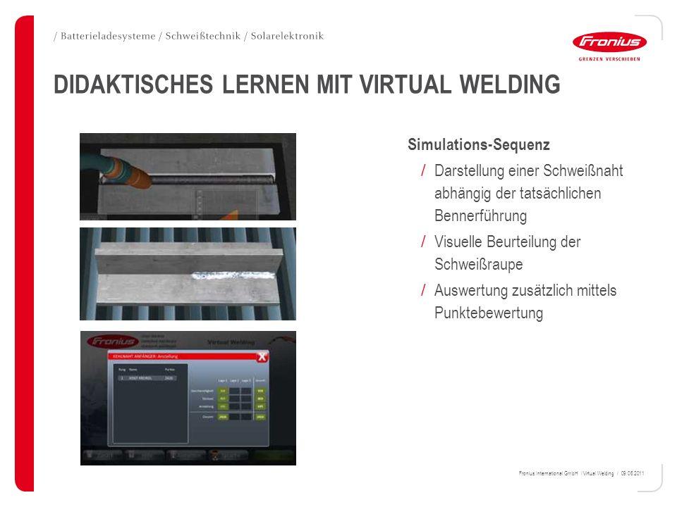 Fronius International GmbH / Virtual Welding / 09.06.2011 DIDAKTISCHES LERNEN MIT VIRTUAL WELDING Simulations-Sequenz / Darstellung einer Schweißnaht
