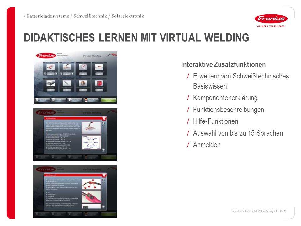 Fronius International GmbH / Virtual Welding / 09.06.2011 DIDAKTISCHES LERNEN MIT VIRTUAL WELDING Interaktive Zusatzfunktionen / Erweitern von Schweiß