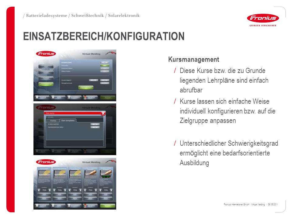 Fronius International GmbH / Virtual Welding / 09.06.2011 EINSATZBEREICH/KONFIGURATION Kursmanagement / Diese Kurse bzw. die zu Grunde liegenden Lehrp