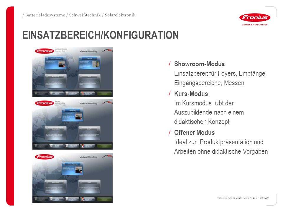 Fronius International GmbH / Virtual Welding / 09.06.2011 EINSATZBEREICH/KONFIGURATION / Showroom-Modus Einsatzbereit für Foyers, Empfänge, Eingangsbe