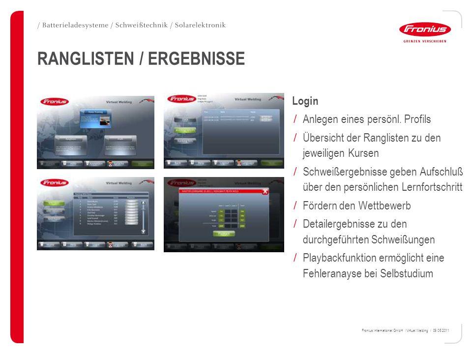 Fronius International GmbH / Virtual Welding / 09.06.2011 Login / Anlegen eines persönl. Profils / Übersicht der Ranglisten zu den jeweiligen Kursen /