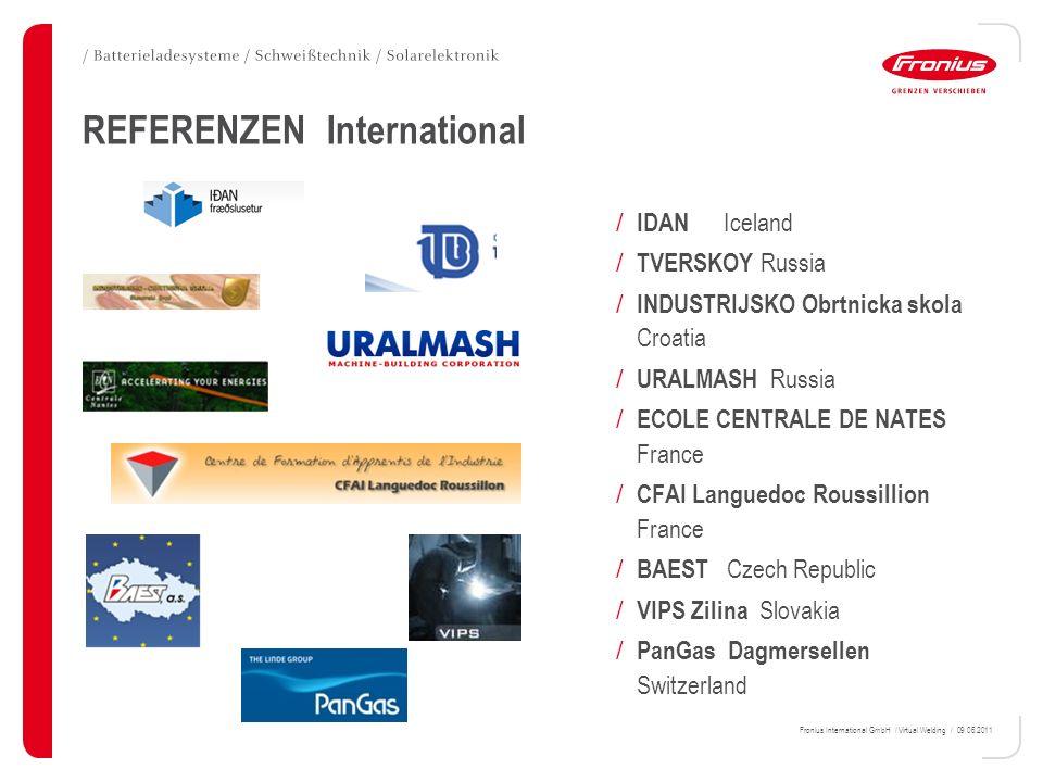 Fronius International GmbH / Virtual Welding / 09.06.2011 REFERENZEN International / IDAN Iceland / TVERSKOY Russia / INDUSTRIJSKO Obrtnicka skola Cro
