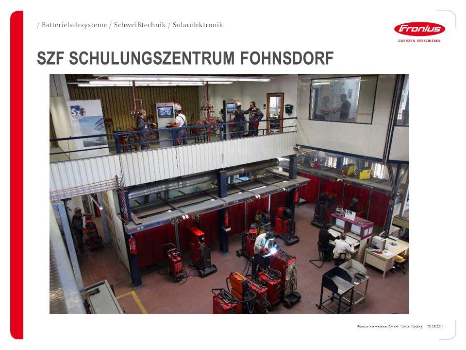 Fronius International GmbH / Virtual Welding / 09.06.2011 SZF SCHULUNGSZENTRUM FOHNSDORF