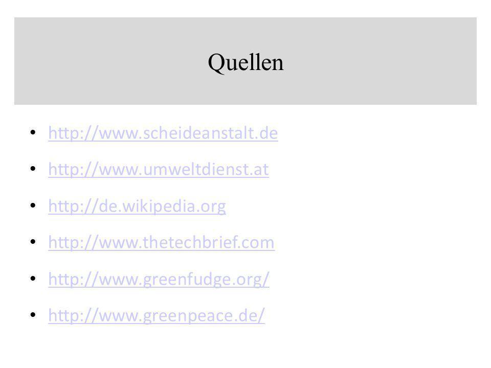 http://www.scheideanstalt.de http://www.umweltdienst.at http://de.wikipedia.org http://www.thetechbrief.com http://www.greenfudge.org/ http://www.gree