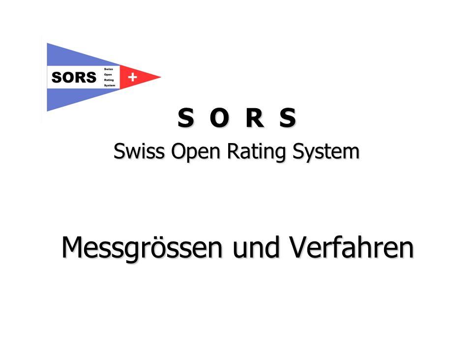 Messgrössen und Verfahren S O R S Swiss Open Rating System