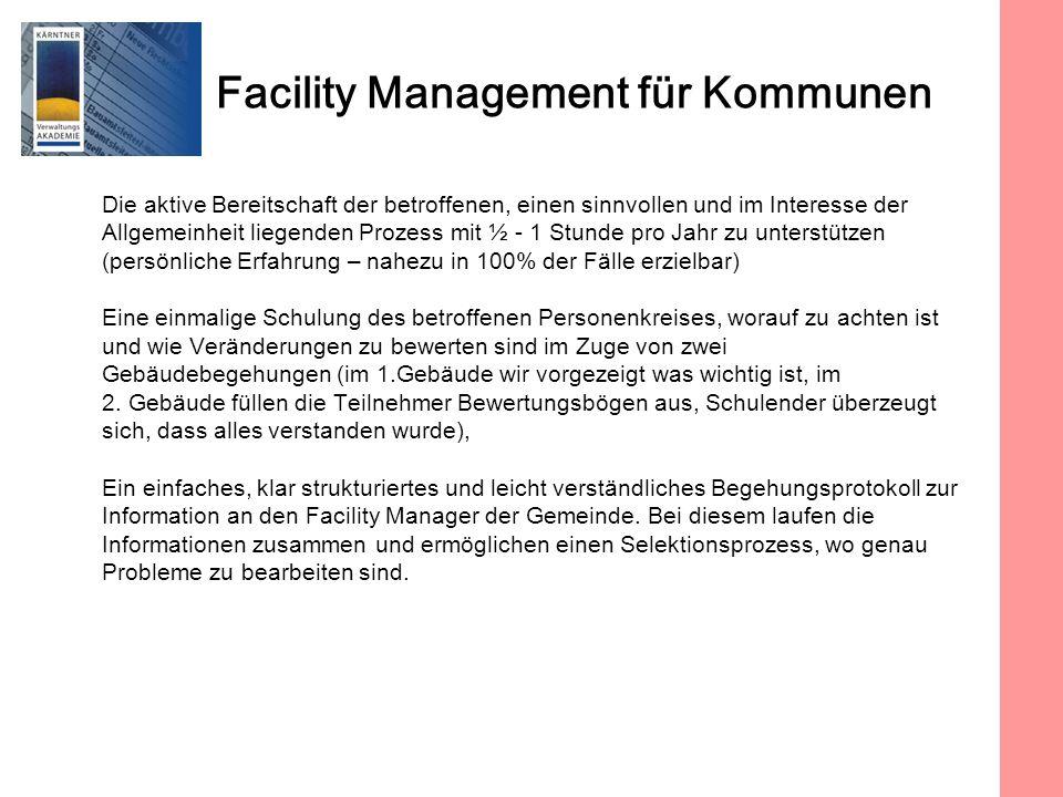 Facility Management für Kommunen Die aktive Bereitschaft der betroffenen, einen sinnvollen und im Interesse der Allgemeinheit liegenden Prozess mit ½