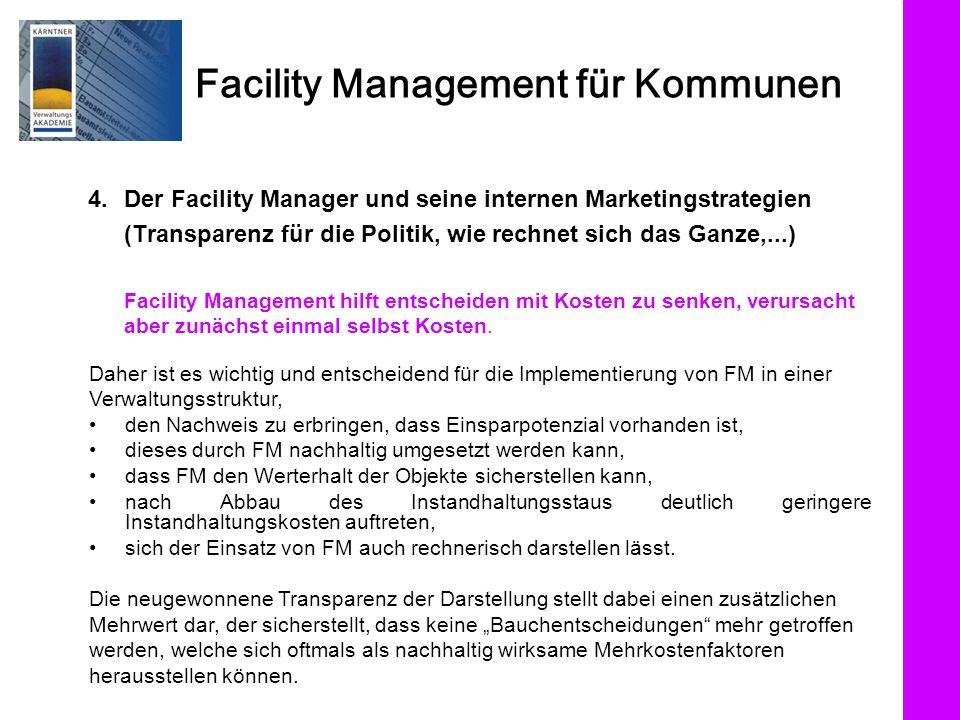 Facility Management für Kommunen 4. Der Facility Manager und seine internen Marketingstrategien (Transparenz für die Politik, wie rechnet sich das Gan