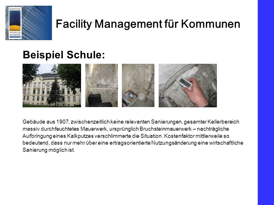 Facility Management für Kommunen Beispiel Schule: Gebäude aus 1907, zwischenzeitlich keine relevanten Sanierungen, gesamter Kellerbereich massiv durch