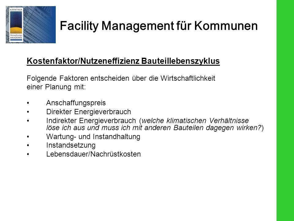 Facility Management für Kommunen Kostenfaktor/Nutzeneffizienz Bauteillebenszyklus Folgende Faktoren entscheiden über die Wirtschaftlichkeit einer Plan