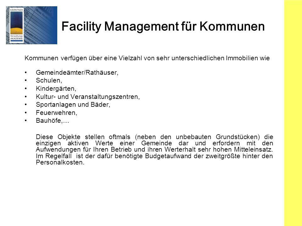 Facility Management für Kommunen Kommunen verfügen über eine Vielzahl von sehr unterschiedlichen Immobilien wie Gemeindeämter/Rathäuser, Schulen, Kind
