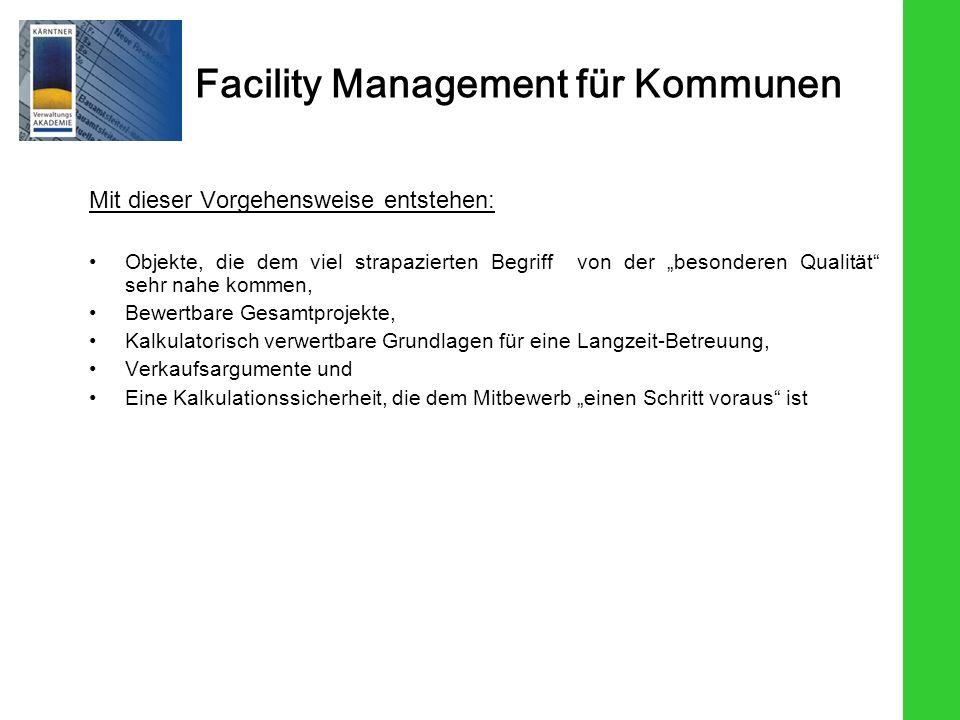 Facility Management für Kommunen Mit dieser Vorgehensweise entstehen: Objekte, die dem viel strapazierten Begriff von der besonderen Qualität sehr nah