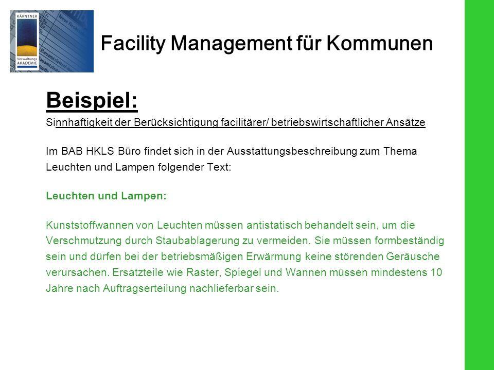 Facility Management für Kommunen Beispiel: Sinnhaftigkeit der Berücksichtigung facilitärer/ betriebswirtschaftlicher Ansätze Im BAB HKLS Büro findet s