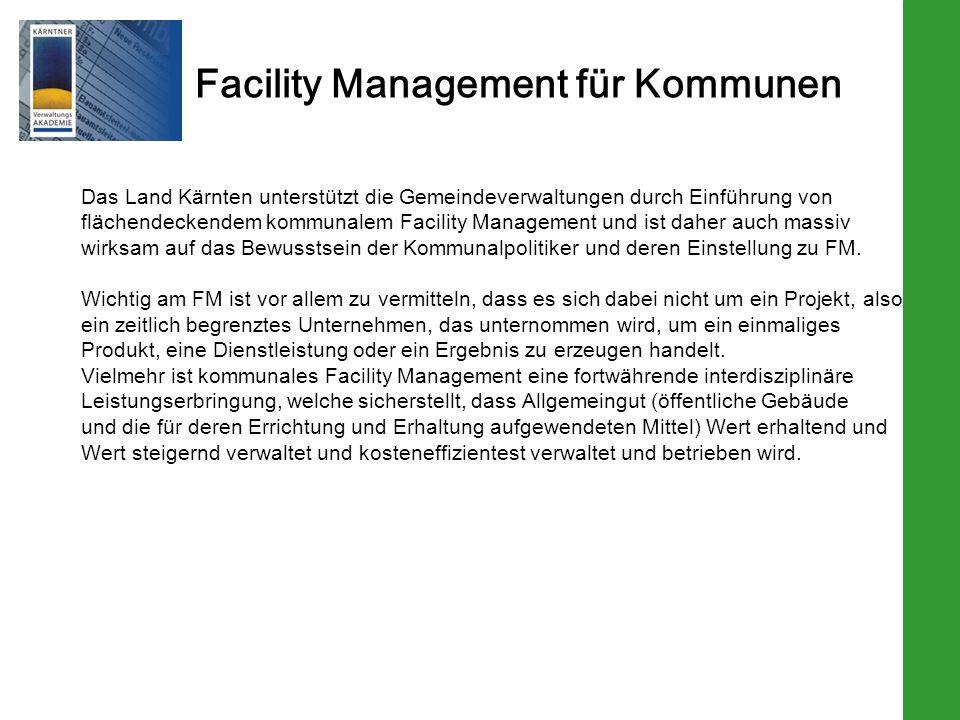 Facility Management für Kommunen Das Land Kärnten unterstützt die Gemeindeverwaltungen durch Einführung von flächendeckendem kommunalem Facility Manag