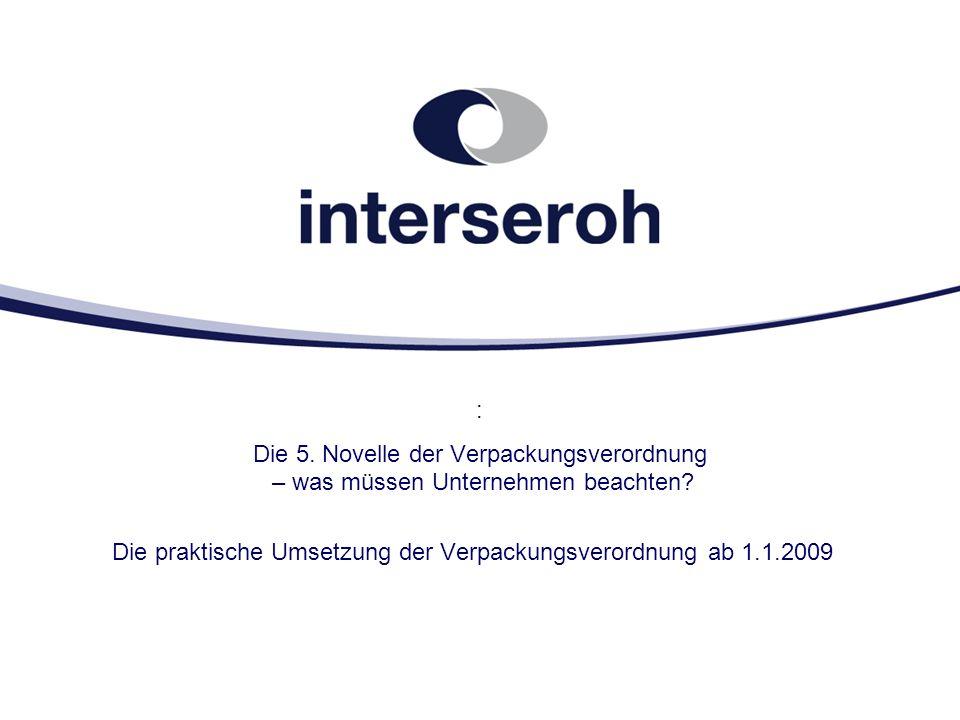 : Die 5. Novelle der Verpackungsverordnung – was müssen Unternehmen beachten? Die praktische Umsetzung der Verpackungsverordnung ab 1.1.2009