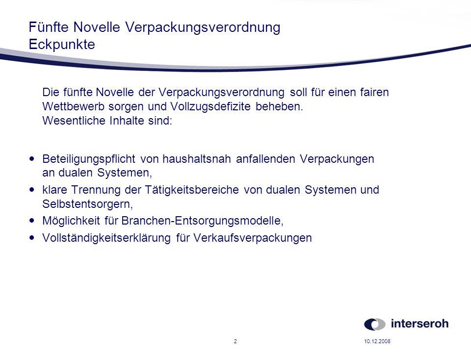 10.12.20082 Fünfte Novelle Verpackungsverordnung Eckpunkte Die fünfte Novelle der Verpackungsverordnung soll für einen fairen Wettbewerb sorgen und Vo
