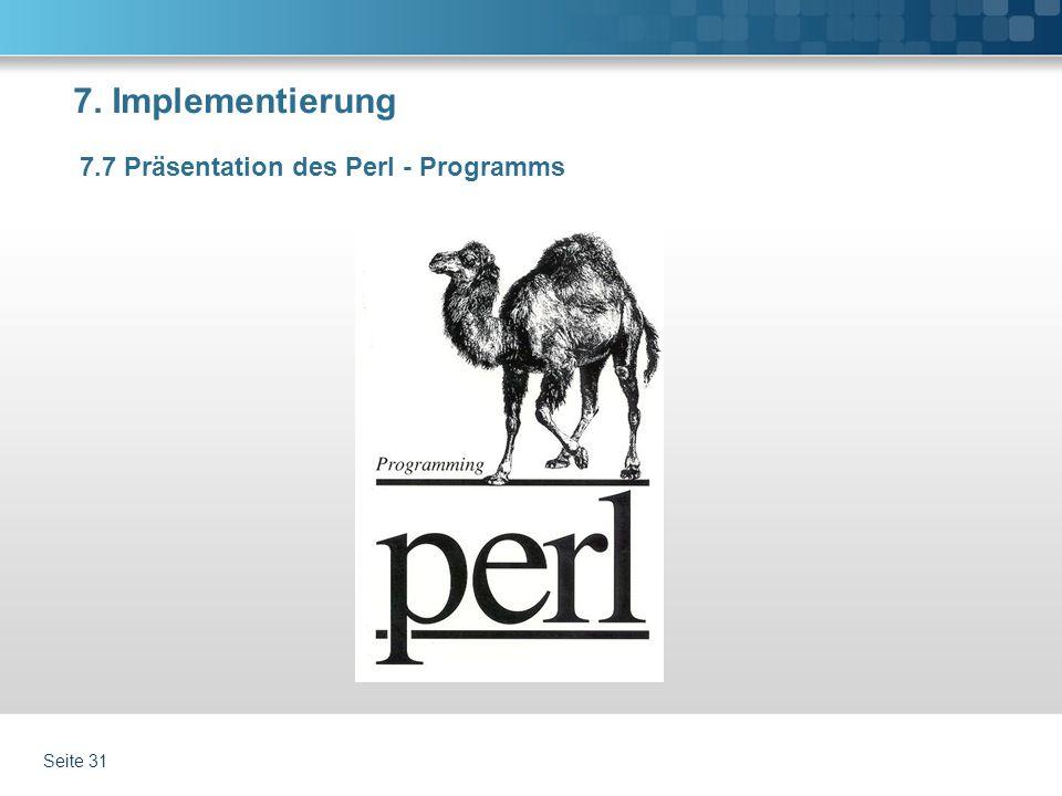 7. Implementierung 7.7 Präsentation des Perl - Programms Seite 31