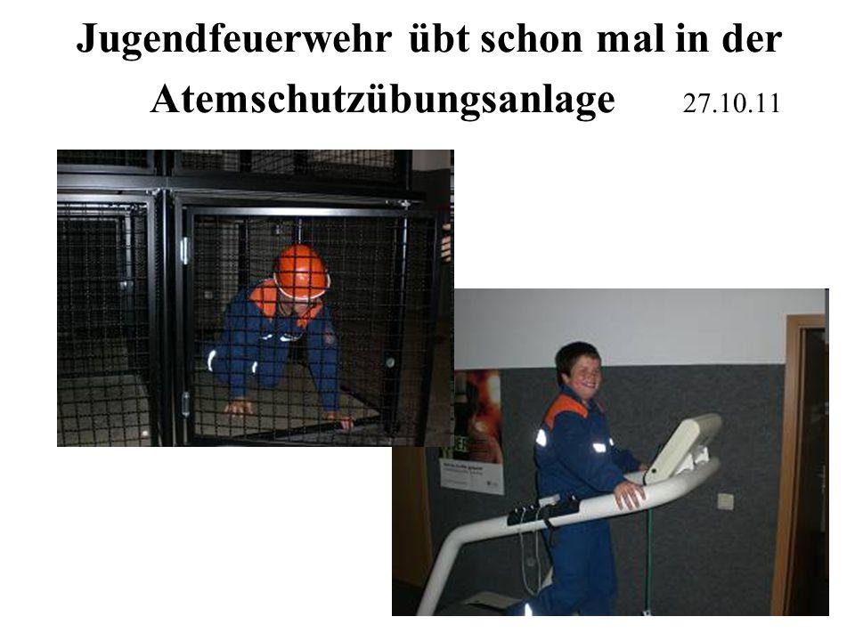 Jugendfeuerwehr übt schon mal in der Atemschutzübungsanlage 27.10.11