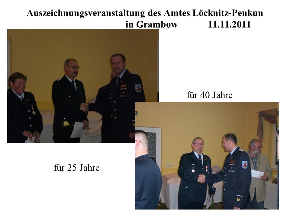 Auszeichnungsveranstaltung des Amtes Löcknitz-Penkun in Grambow 11.11.2011 für 25 Jahre für 40 Jahre