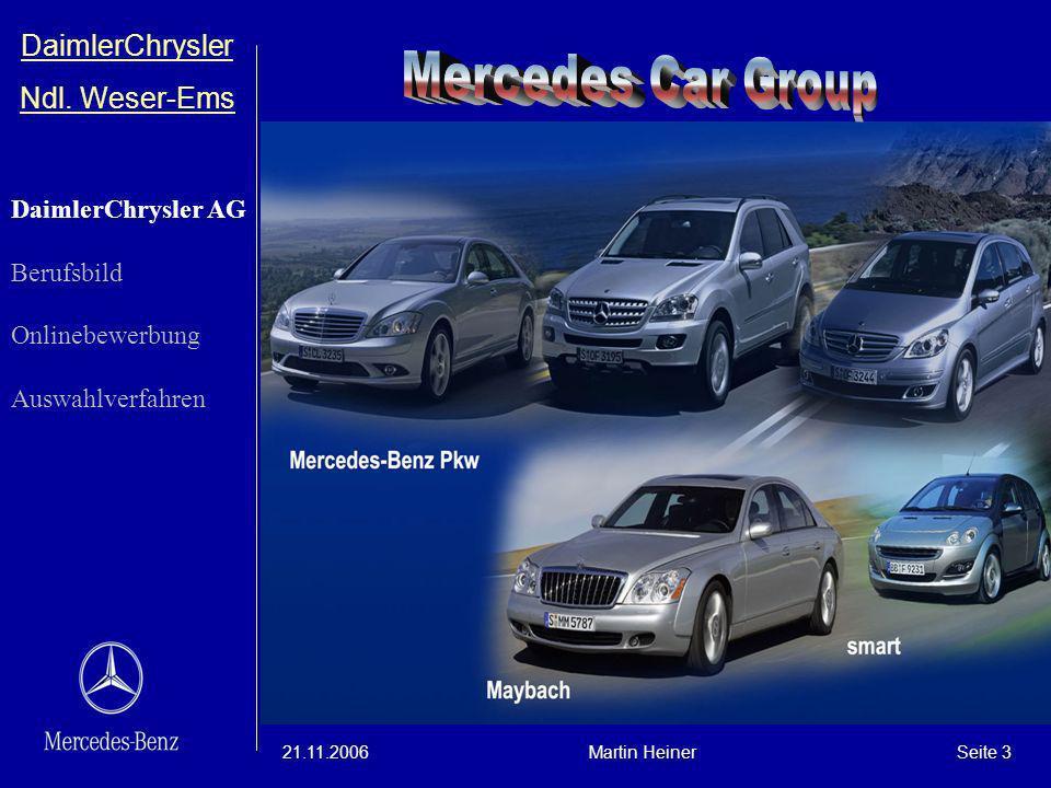 DaimlerChrysler Ndl. Weser-Ems 21.11.2006Martin HeinerSeite 3 DaimlerChrysler AG Berufsbild Onlinebewerbung Auswahlverfahren