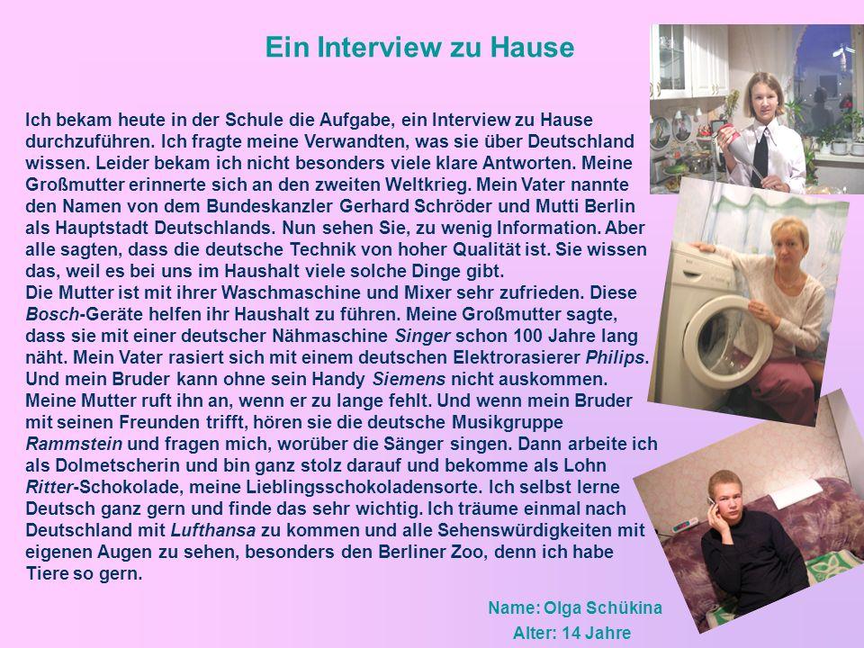 Ein Interview zu Hause Ich bekam heute in der Schule die Aufgabe, ein Interview zu Hause durchzuführen. Ich fragte meine Verwandten, was sie über Deut