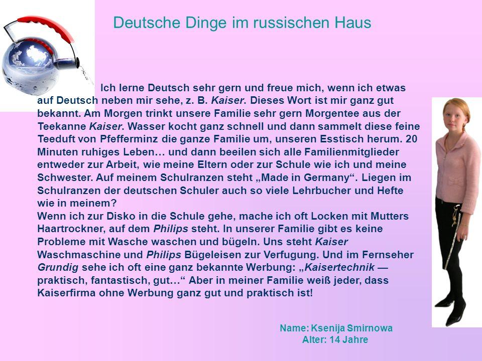 Deutsche Dinge im russischen Haus Ich lerne Deutsch sehr gern und freue mich, wenn ich etwas auf Deutsch neben mir sehe, z.