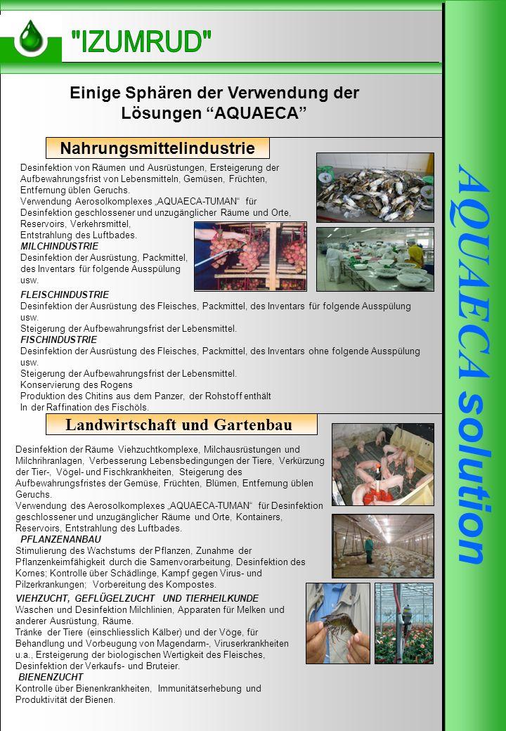 AQUAECA-250 AQUAECA solution Desinfektion der Räume Viehzuchtkomplexe, Milchausrüstungen und Milchrihranlagen, Verbesserung Lebensbedingungen der Tiere, Verkürzung der Tier-, Vögel- und Fischkrankheiten, Steigerung des Aufbewahrungsfristes der Gemüse, Früchten, Blümen, Entfernung üblen Geruchs.