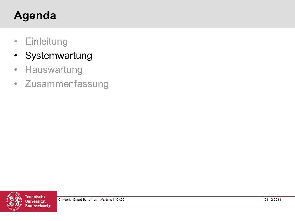C. Mank   Smart Buildings - Wartung   10 / 29 01.12.2011 Agenda Einleitung Systemwartung Hauswartung Zusammenfassung