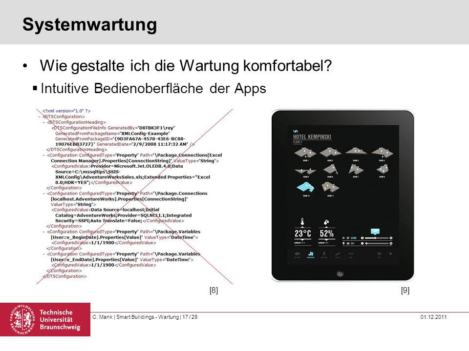 C. Mank   Smart Buildings - Wartung   17 / 29 01.12.2011 Systemwartung Wie gestalte ich die Wartung komfortabel? Intuitive Bedienoberfläche der Apps [