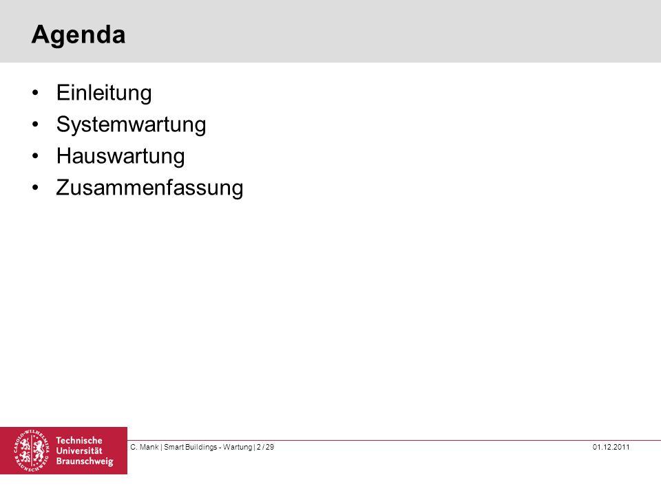 C. Mank   Smart Buildings - Wartung   2 / 29 01.12.2011 Agenda Einleitung Systemwartung Hauswartung Zusammenfassung