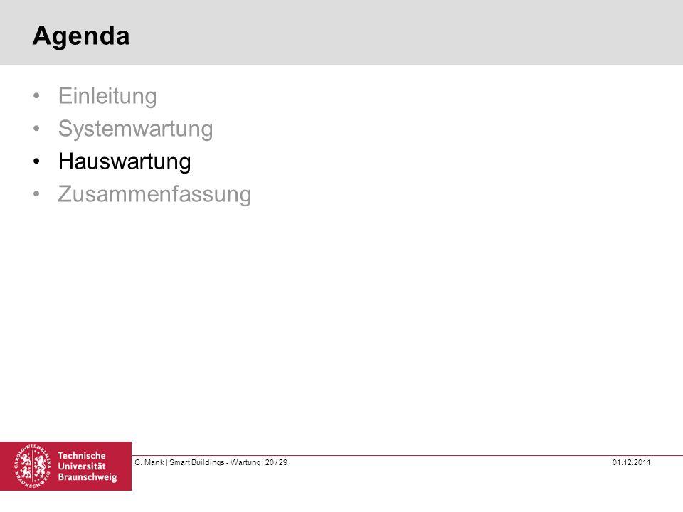 C. Mank   Smart Buildings - Wartung   20 / 29 01.12.2011 Agenda Einleitung Systemwartung Hauswartung Zusammenfassung