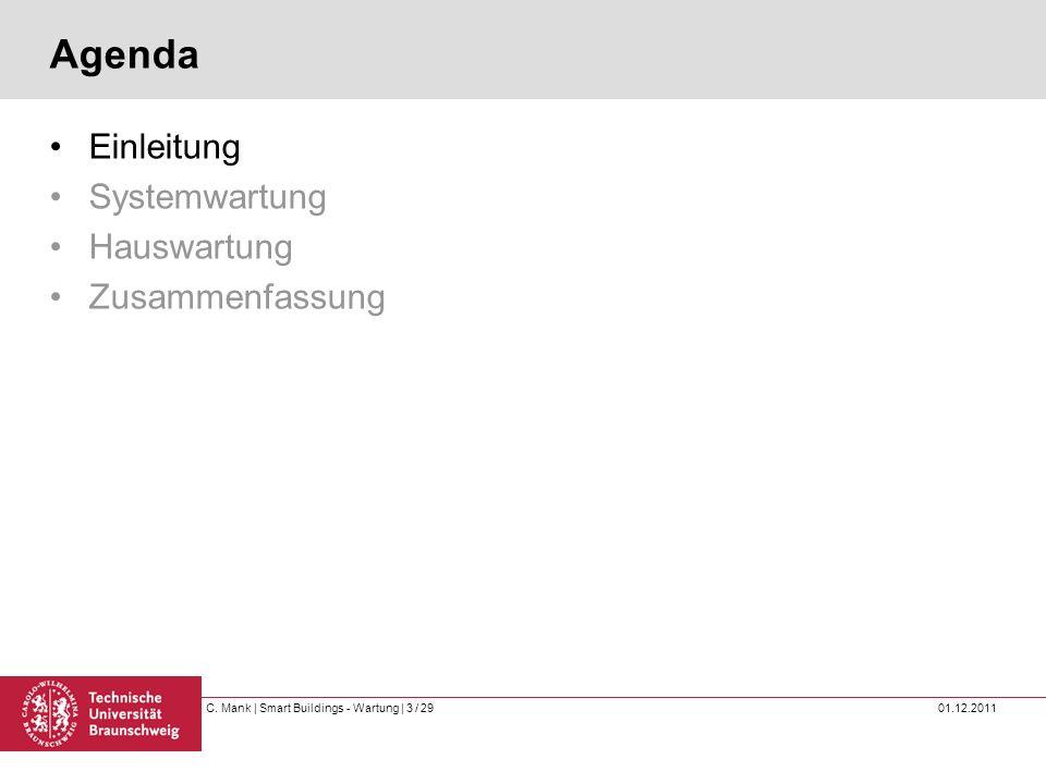 C. Mank   Smart Buildings - Wartung   3 / 29 01.12.2011 Agenda Einleitung Systemwartung Hauswartung Zusammenfassung
