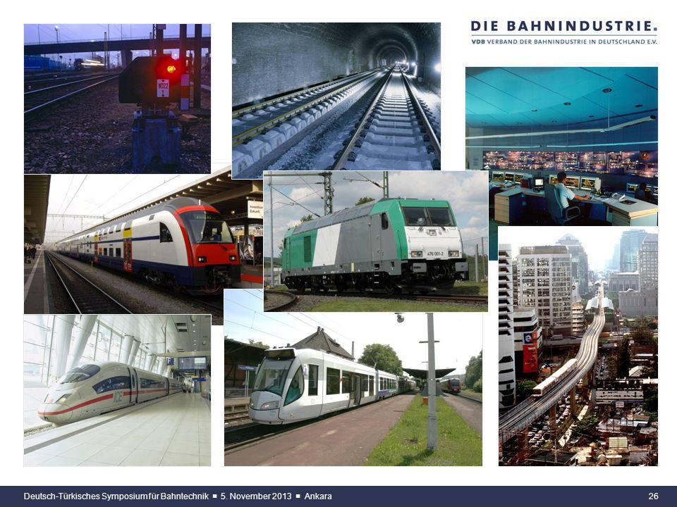 25 Auftragseingang Schienenfahrzeuge* und Infrastrukturausrüstungen (VDB-Mitgliedsunternehmen) Deutsch-Türkisches Symposium für Bahntechnik 5. Novembe