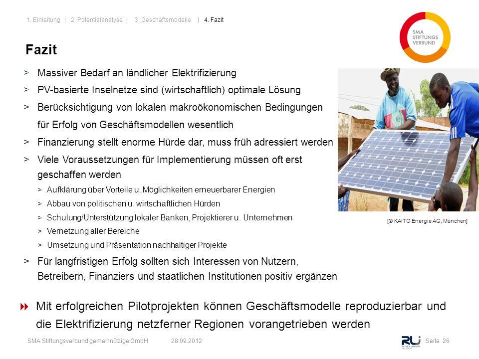 Seite 26SMA Stiftungsverbund gemeinnützige GmbH 28.09.2012 Fazit >Massiver Bedarf an ländlicher Elektrifizierung >PV-basierte Inselnetze sind (wirtsch