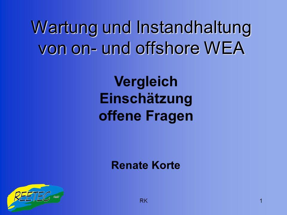 RK1 Wartung und Instandhaltung von on- und offshore WEA Vergleich Einschätzung offene Fragen Renate Korte