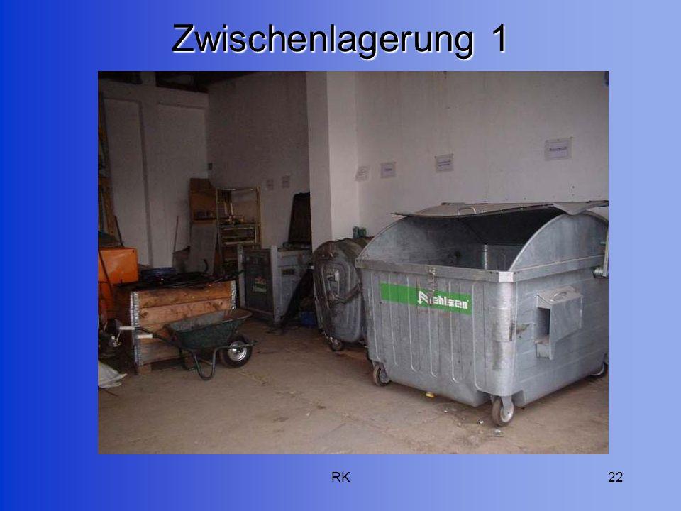 RK22 Zwischenlagerung 1