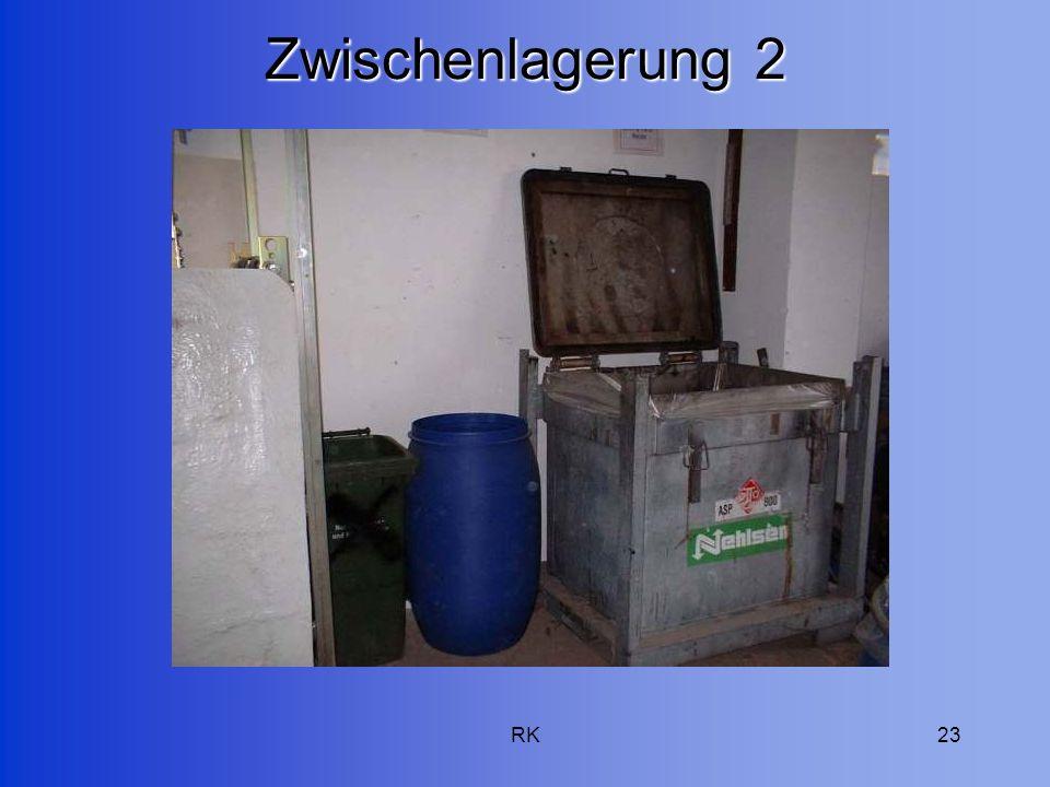 RK23 Zwischenlagerung 2