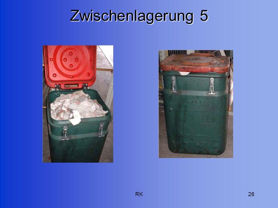 RK26 Zwischenlagerung 5