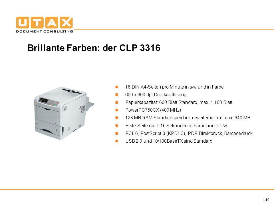 10 I-10 16 DIN A4-Seiten pro Minute in s/w und in Farbe 600 x 600 dpi Druckauflösung Papierkapazität: 600 Blatt Standard, max.