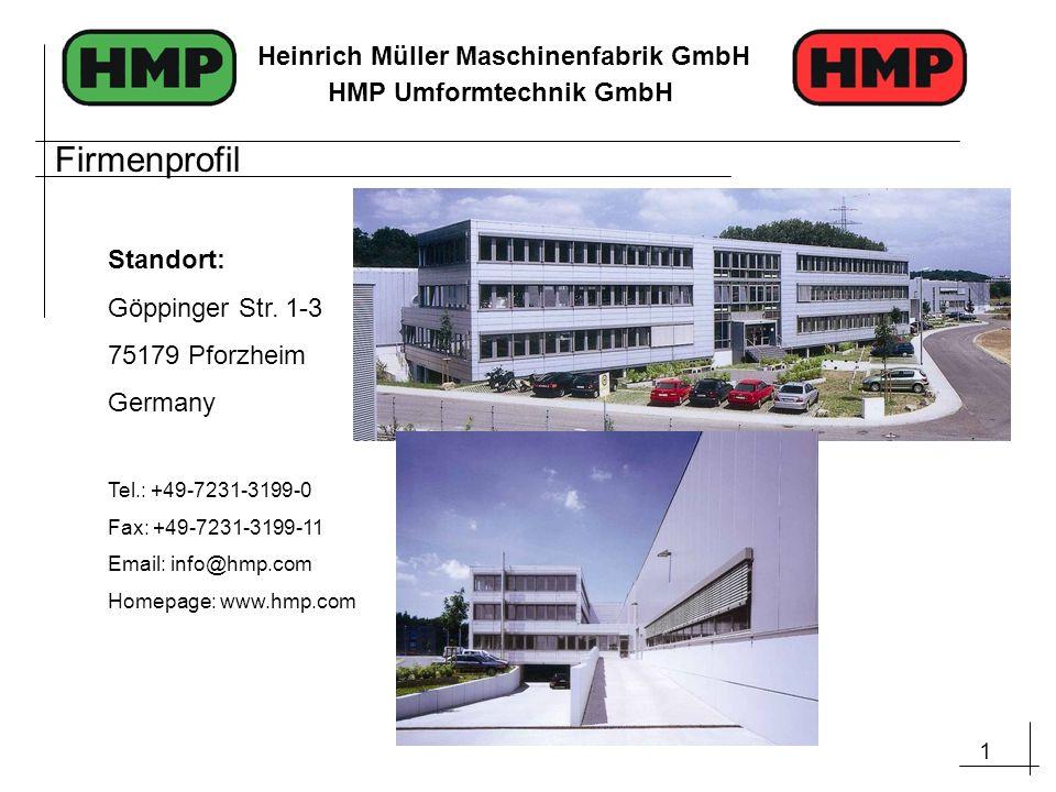 2 Heinrich Müller Maschinenfabrik GmbH HMP Umformtechnik GmbH Firmenprofil Räumlichkeiten Fertigstellung August 2001 Fertigungsfläche: 2.800m² Fertigungsfläche: 5.900m²