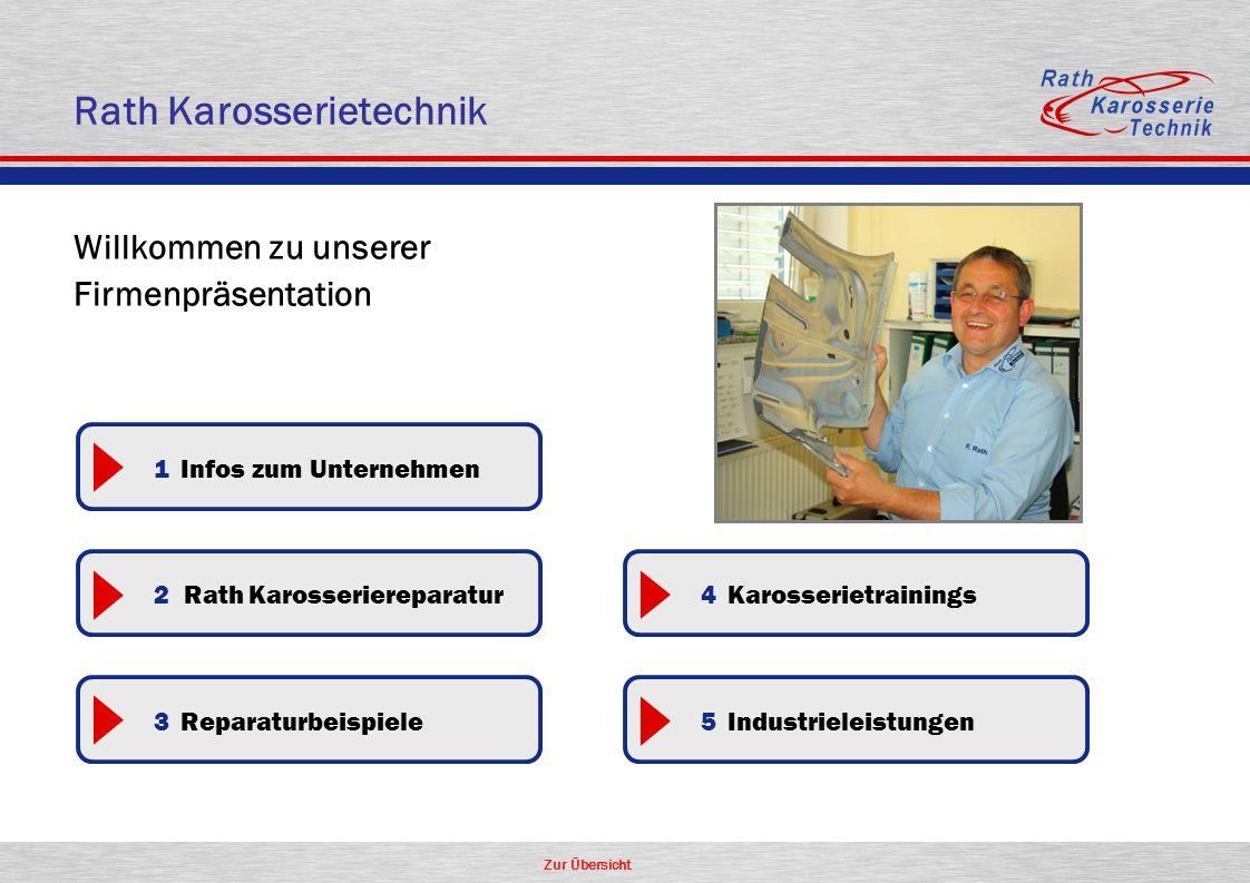 Zur Übersicht Rath Karosserietechnik Willkommen zu unserer Firmenpräsentation 1 Infos zum Unternehmen 2 Rath Karosseriereparatur 3 Reparaturbeispiele